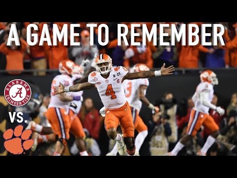 A Game to Remember: Alabama vs. Clemson || 2017 National Championship
